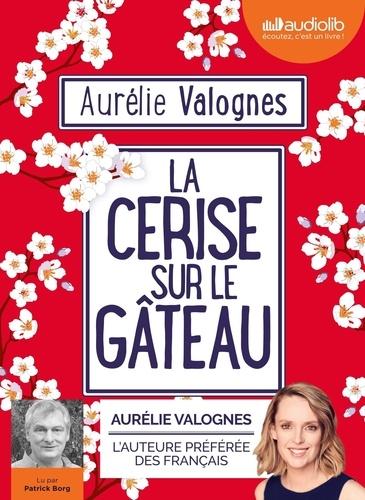 La cerise sur le gâteau - Audio de Aurélie Valognes