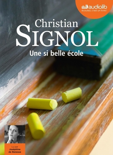 Une si belle école - Audio de Christian Signol