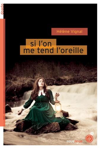 Si l'on me tend l'oreille de Hélène Vignal