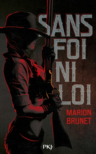 Sans foi ni loi de Marion Brunet