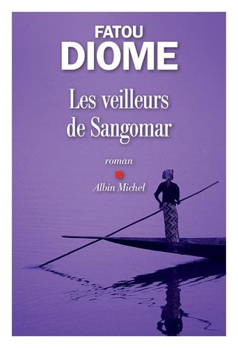 Les veilleurs de Sangomar de Fatou Diome