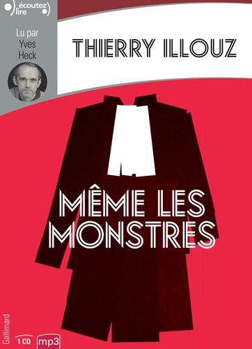 Même les monstres - Audio de Thierry Illouz