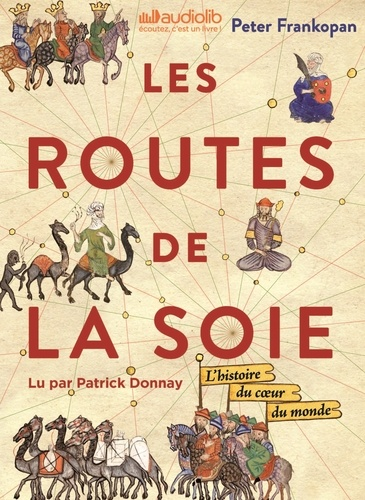 Les Routes de la Soie - Audio de Peter Frankopan
