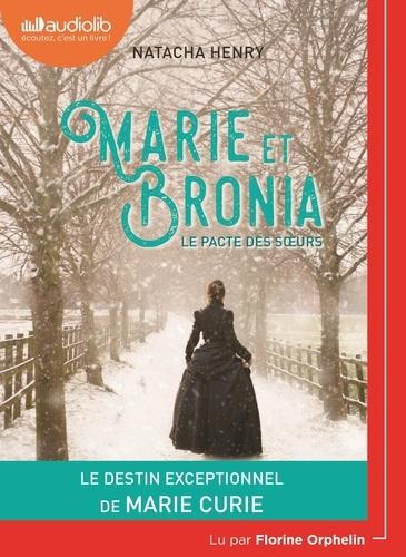 Marie et Bronia - Le pacte des soeurs - Audio de Natacha Henry