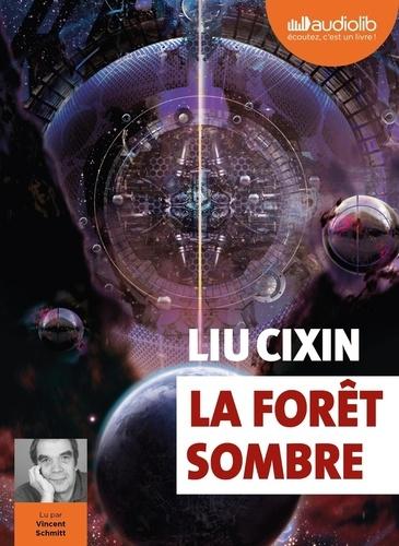 La Forêt sombre - Audio de Cixin Liu
