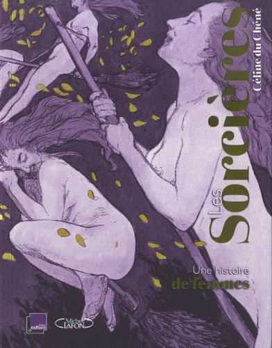 Les Sorcières - Une histoire de femmes de Céline du Chéné