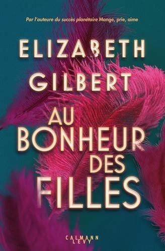 Au bonheur des filles de Elizabeth Gilbert
