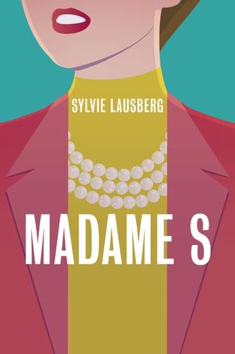 Madame S de Sylvie Lausberg