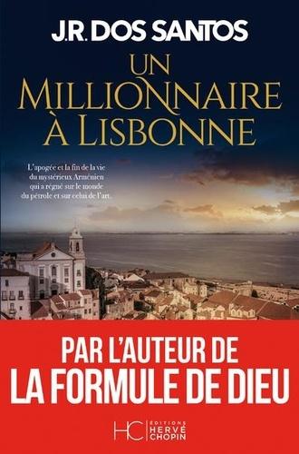 Un millionnaire à Lisbonne de J.R. Dos Santos