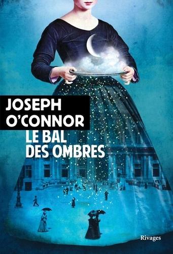 Le bal des ombres de Joseph  O'Connor
