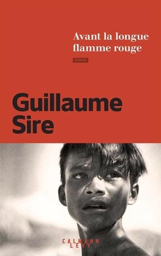 Avant la longue flamme rouge de Guillaume Sire