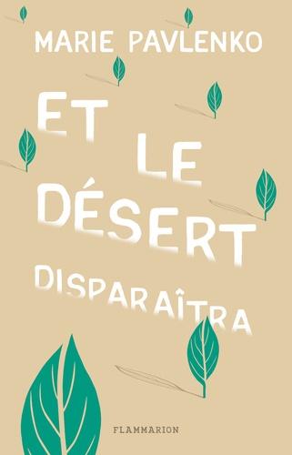 Et le désert disparaîtra de Marie Pavlenko