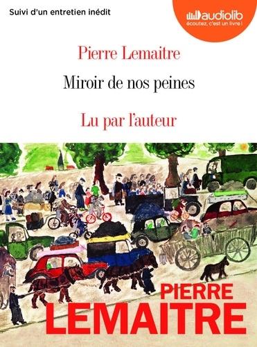 Miroir de nos peines - Audio de Pierre Lemaitre