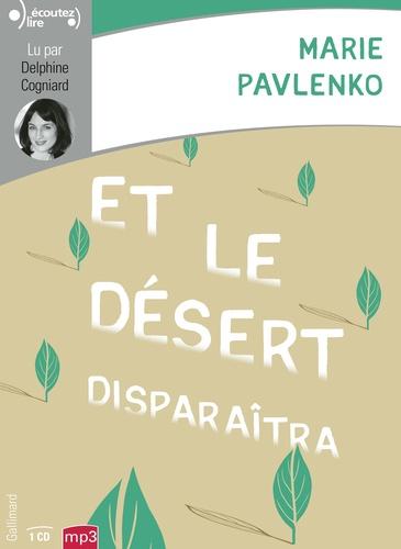 Et le désert disparaîtra - Audio de Marie Pavlenko