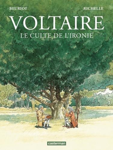 Voltaire - Le culte de l'ironie de Jean-Michel Beuriot