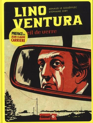 Lino Ventura et l'œil de verre de Arnaud Le Gouëfflec