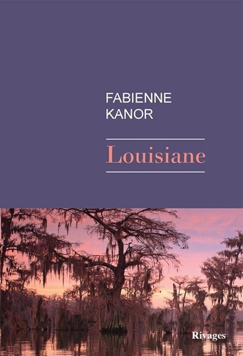Louisiane de Fabienne Kanor
