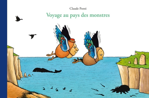 Voyage au pays des monstres de Claude  Ponti
