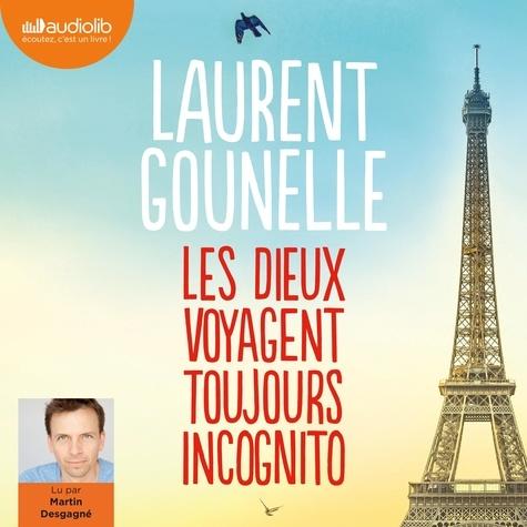 Les dieux voyagent toujours incognito - Audio de Laurent Gounelle