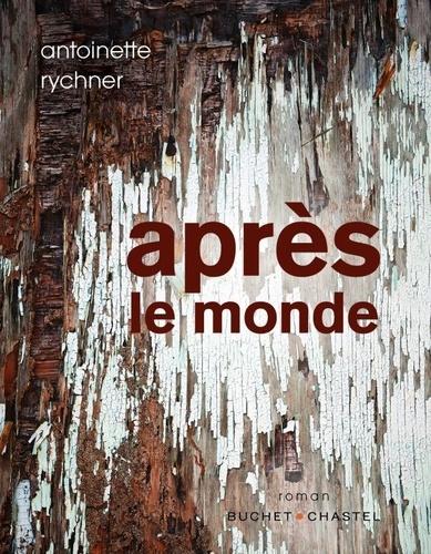 Après le monde de Antoinette Rychner