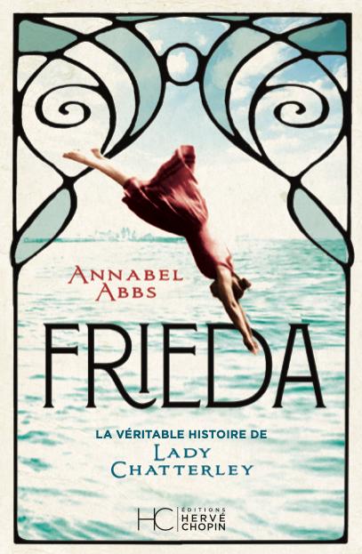 Frieda  - La véritable histoire de Lady Chatterley de Annabel Abbs