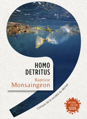 Homo detritus de Baptiste Monsaingeon
