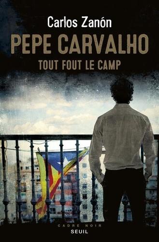 Pepe Carvalho - Tout fout le camp de Carlos Zanon