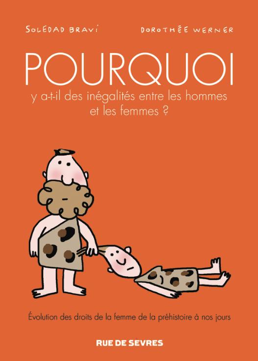 Pourquoi y a-t-il des inégalités entre les hommes et les femmes ? de Soledad Bravi
