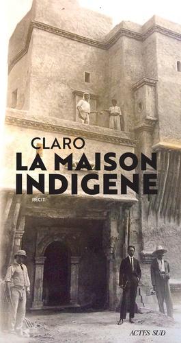 La maison indigène de  Claro