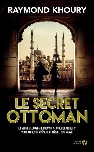 Le secret ottoman de Raymond Khoury