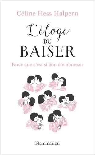 L'éloge du baiser de Céline Hess Halpern
