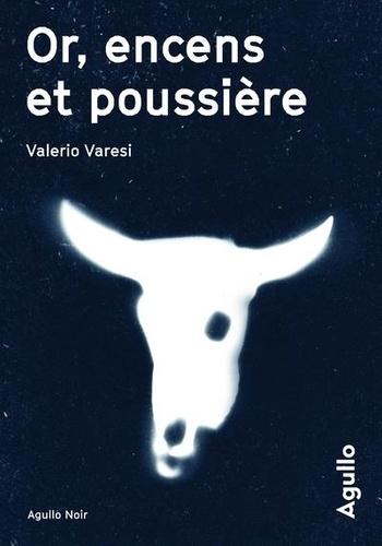 Or, encens et poussière de Valerio Varesi