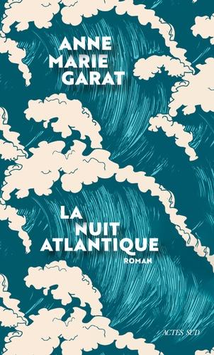 La nuit atlantique de Anne-Marie Garat