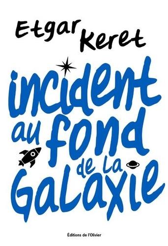 Incident au fond de la galaxie de Etgar Keret