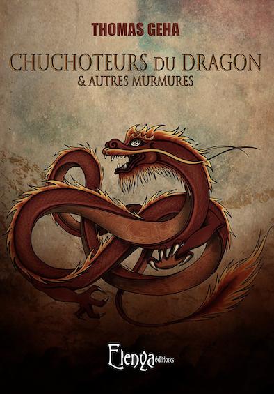 Chuchoteurs du dragon et autres murmures de Thomas Geha