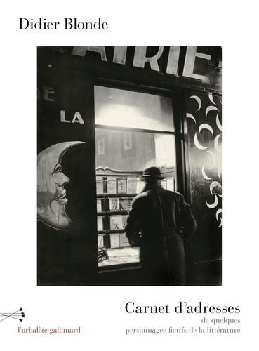 Carnet d'adresses de quelques personnages fictifs de la littérature de Didier Blonde