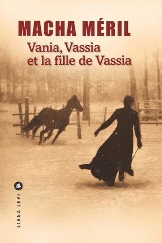 Vania, Vassia et la fille de Vassia de Macha Méril