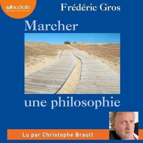 Marcher, une philosophie - Audio de Frédéric Gros