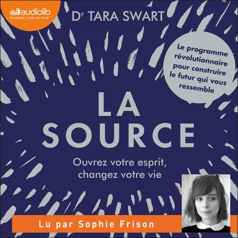 La Source - Audio de Dr Tara Swart