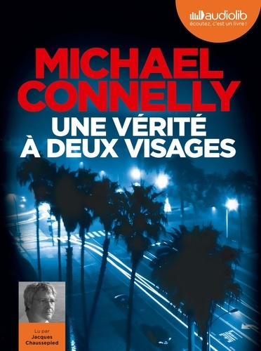 Une vérité à deux visages - Audio de Michael Connelly