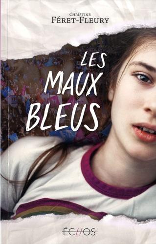 Les maux bleus de Christine Féret-Fleury