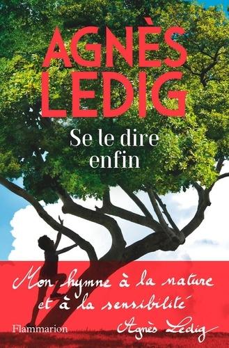 Se le dire enfin de Agnès Ledig