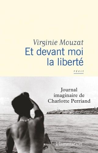 Et devant moi la liberté de Virginie Mouzat