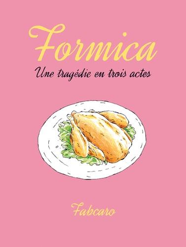 Formica - Une tragédie en trois actes de Fabrice Caro