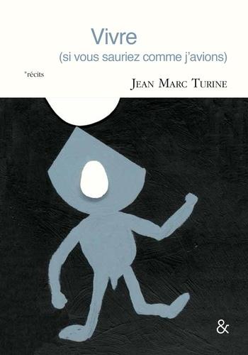 Vivre de Jean-Marc Turine