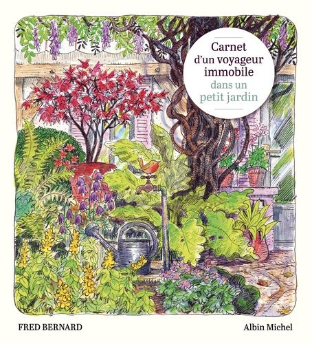 Carnet d'un voyageur immobile dans un petit jardin de Fred Bernard