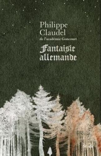 Fantaisie allemande de Philippe Claudel