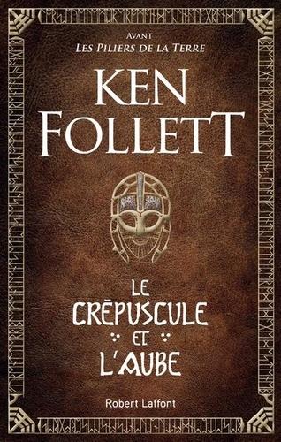 Le Crépuscule et l'Aube de Ken Follett