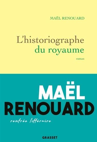 L'historiographe du royaume de Maël Renouard