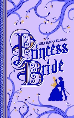 Princess Bride  - Edition du 40e anniversaire de William Goldman